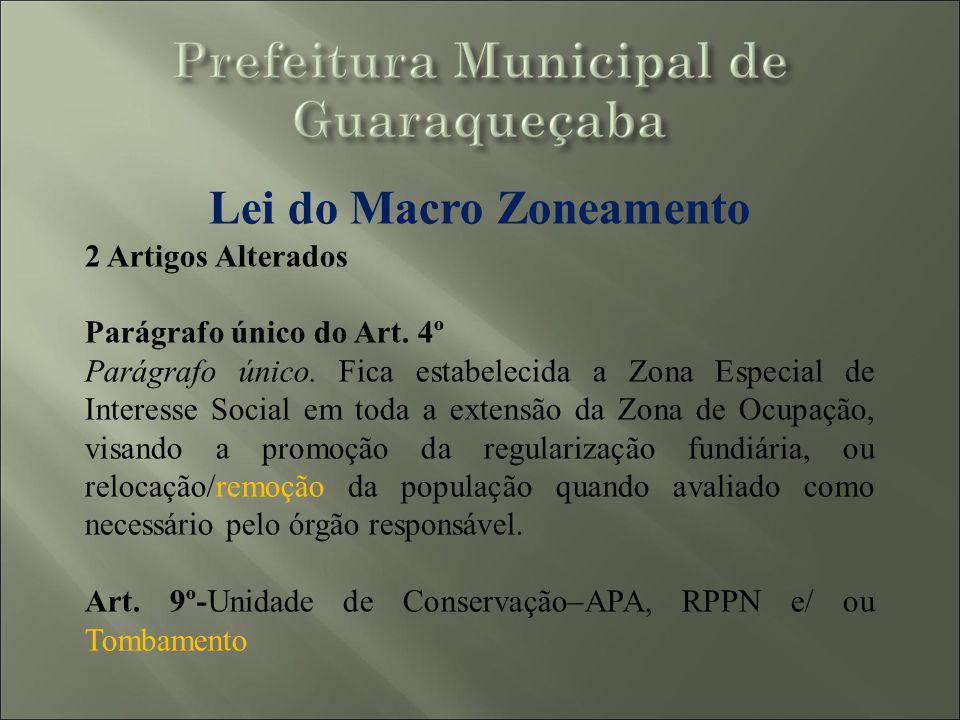 Lei do Macro Zoneamento 2 Artigos Alterados Parágrafo único do Art. 4º Parágrafo único. Fica estabelecida a Zona Especial de Interesse Social em toda