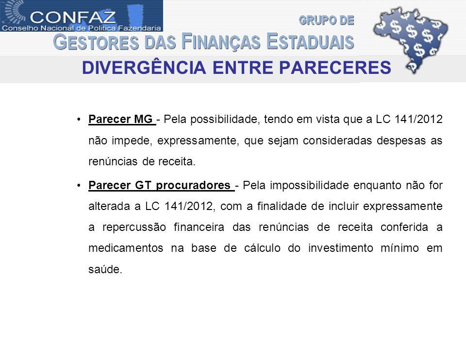 DIVERGÊNCIA ENTRE PARECERES Parecer MG - Pela possibilidade, tendo em vista que a LC 141/2012 não impede, expressamente, que sejam consideradas despes