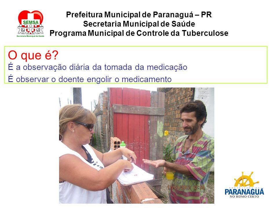Prefeitura Municipal de Paranaguá – PR Secretaria Municipal de Saúde Programa Municipal de Controle da Tuberculose O que é.