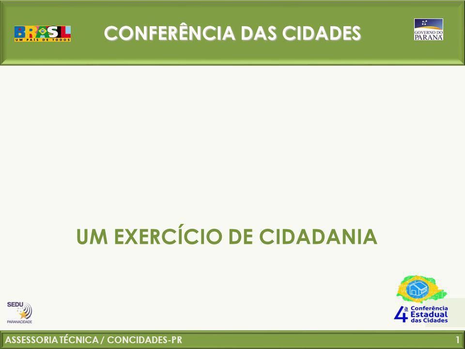 ASSESSORIA TÉCNICA / CONCIDADES-PR 2 ITENS ABORDADOS 1- A DEMOCRACIA PARTICIPATIVA E OS MECANISMOS DE GESTÃO URBANA 2- AS CONFERÊNCIAS DAS CIDADES