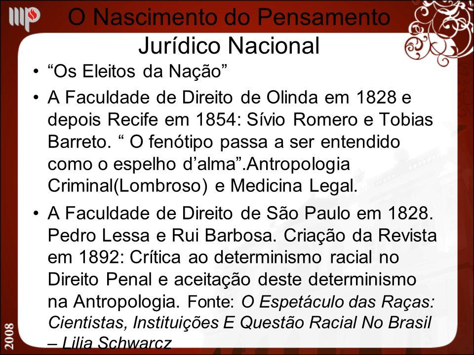 O Nascimento do Pensamento Jurídico Nacional Os Eleitos da Nação A Faculdade de Direito de Olinda em 1828 e depois Recife em 1854: Sívio Romero e Tobi