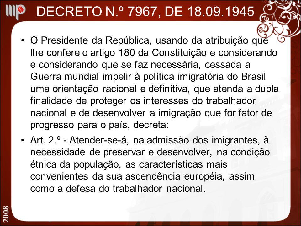 DECRETO N.º 7967, DE 18.09.1945 O Presidente da República, usando da atribuição que lhe confere o artigo 180 da Constituição e considerando e consider