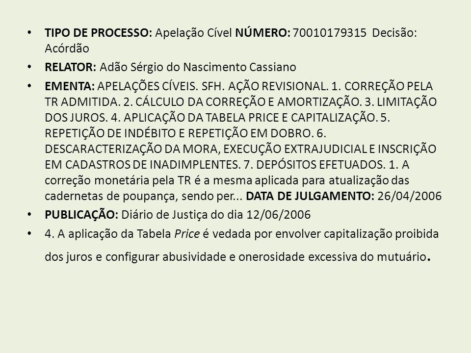 TIPO DE PROCESSO: Apelação Cível NÚMERO: 70010179315 Decisão: Acórdão RELATOR: Adão Sérgio do Nascimento Cassiano EMENTA: APELAÇÕES CÍVEIS.