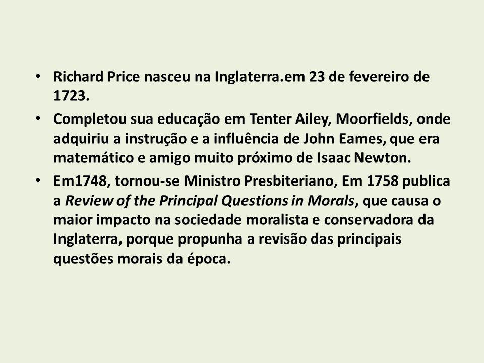 Richard Price nasceu na Inglaterra.em 23 de fevereiro de 1723.