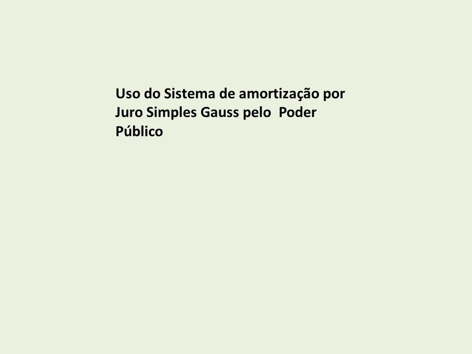 Uso do Sistema de amortização por Juro Simples Gauss pelo Poder Público