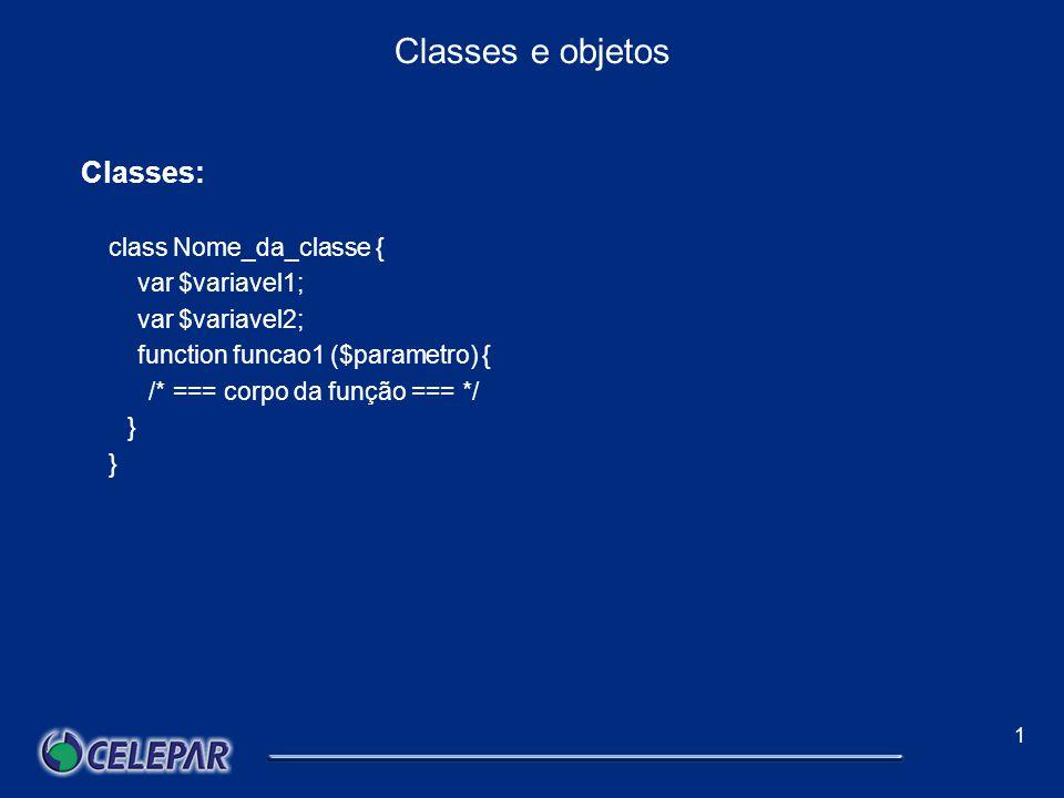 1 Classes e objetos Classes: Uma classe é um conjunto de variáveis e funções relacionadas a essas variáveis.