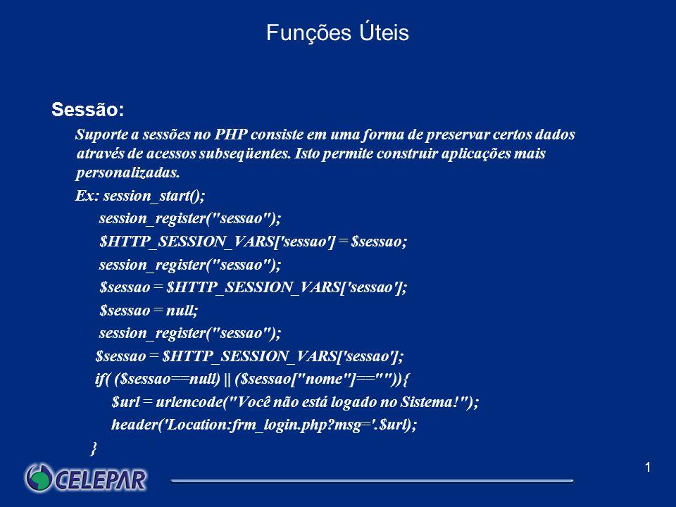 1 Funções Úteis Header: Os headers são informações trocadas entre o navegador e o servidor, envia um cabeçalho HTTP.