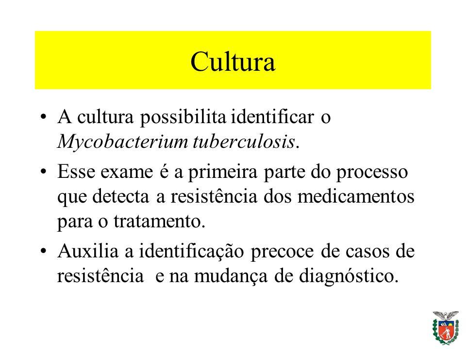 Cultura A cultura possibilita identificar o Mycobacterium tuberculosis. Esse exame é a primeira parte do processo que detecta a resistência dos medica