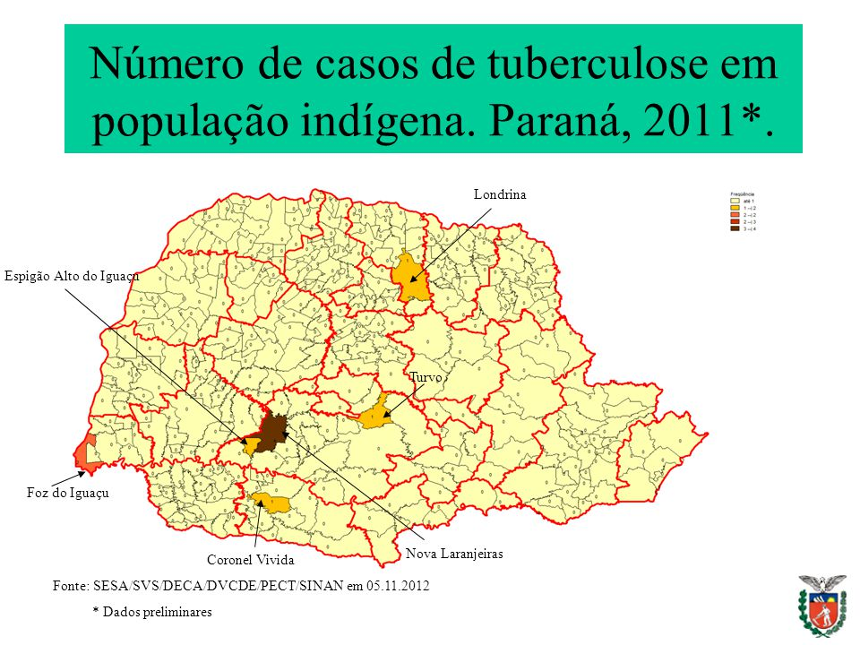 Número de casos de tuberculose em população indígena. Paraná, 2011*. Fonte: SESA/SVS/DECA/DVCDE/PECT/SINAN em 05.11.2012 * Dados preliminares Foz do I
