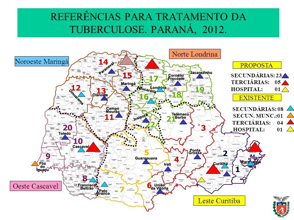 REFERÊNCIAS PARA TRATAMENTO DA TUBERCULOSE. PARANÁ, 2012. SECUNDÁRIAS: 23 TERCIÁRIAS: 05 HOSPITAL: 01 Leste Curitiba Norte Londrina Noroeste Maringá O