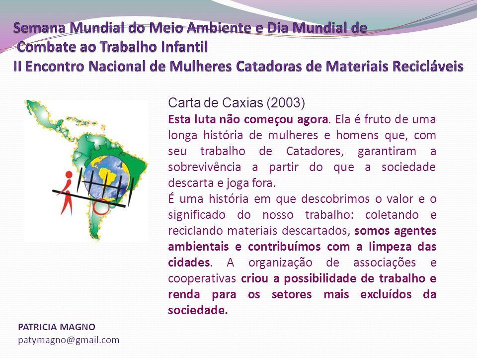 PATRICIA MAGNO patymagno@gmail.com Carta de Caxias (2003) Esta luta não começou agora.