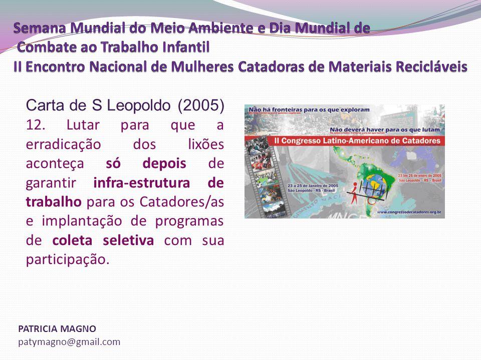 PATRICIA MAGNO patymagno@gmail.com Carta de S Leopoldo (2005) 12.