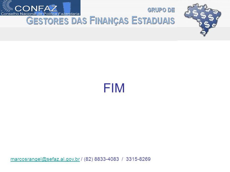 FIM marcosrangel@sefaz.al.gov.brmarcosrangel@sefaz.al.gov.br / (82) 8833-4083 / 3315-8269