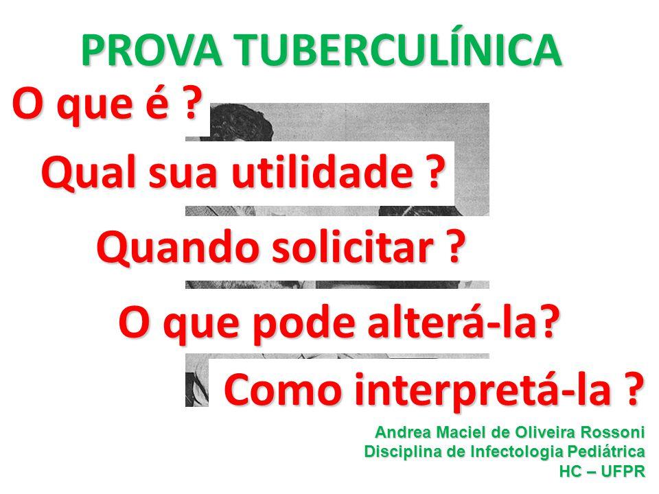 Andrea Rossoni Infectologia Pediátrica HC – UFPR Prova Tuberculínica Paciente HIV positivo, com cultura positiva para tuberculose, na investigação apresentou PT negativa, o que pode ter ocorrido.