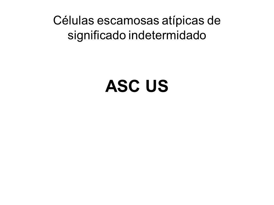 ASC US Células escamosas atípicas de significado indetermidado