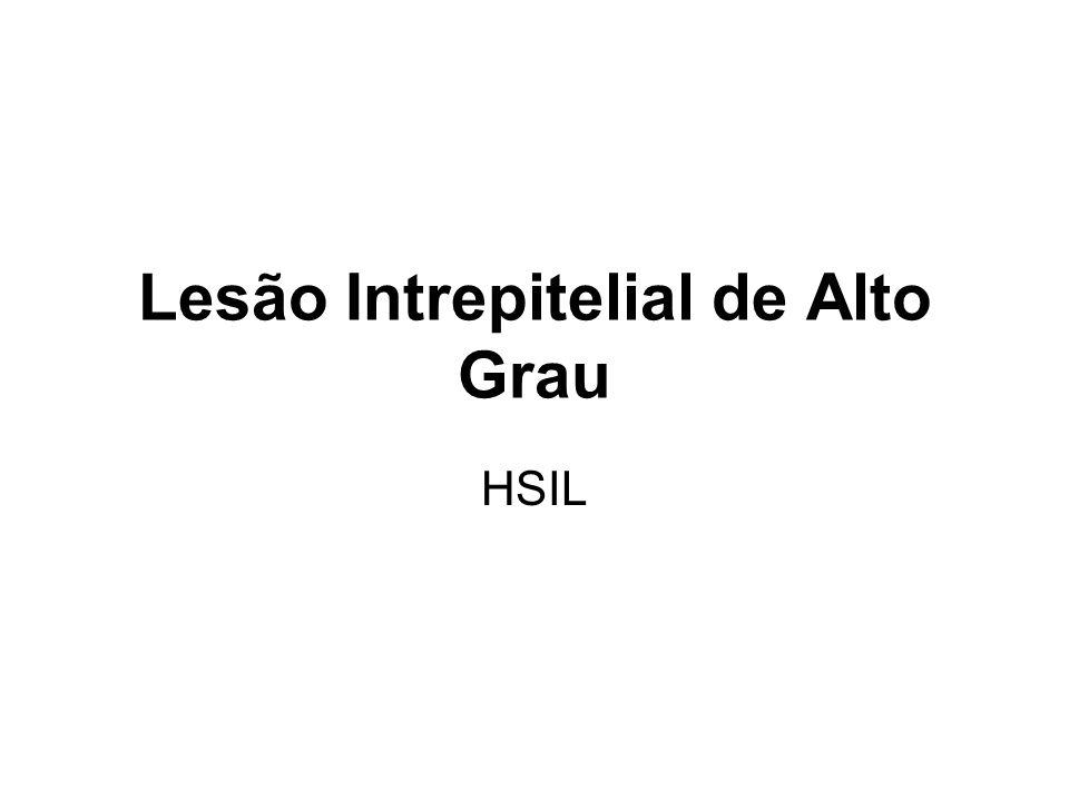 Lesão Intrepitelial de Alto Grau HSIL