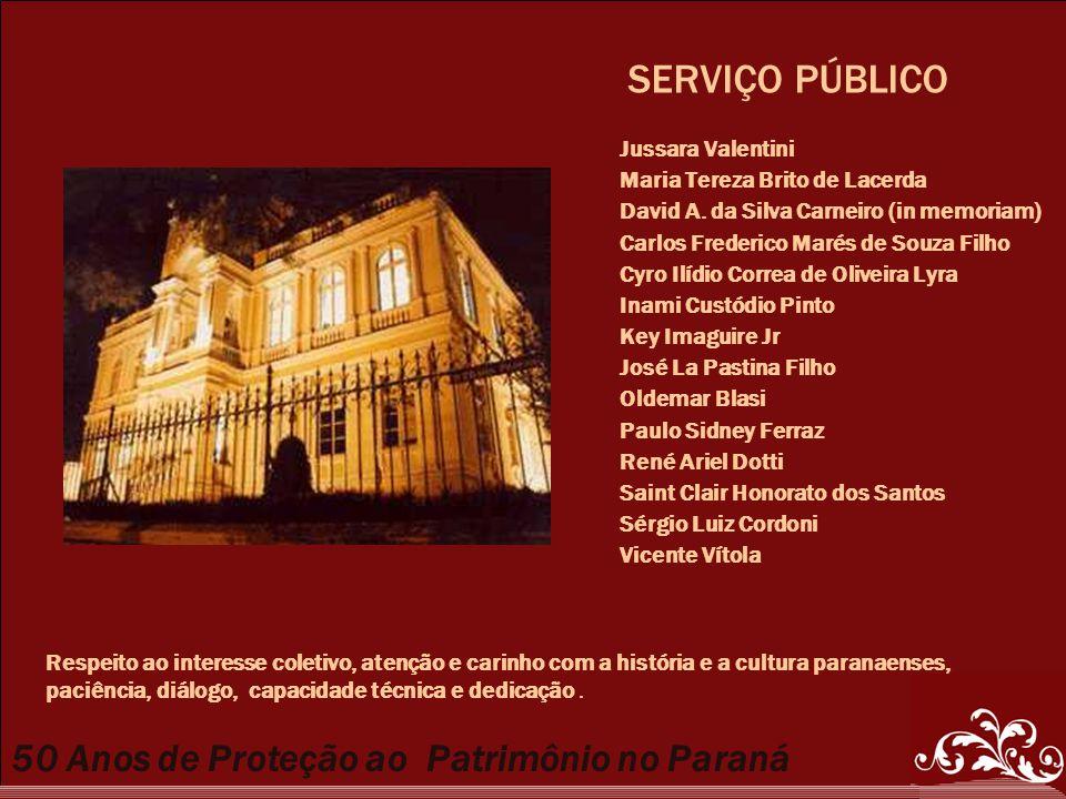 50 Anos de Proteção ao Patrimônio no Paraná Jussara Valentini Maria Tereza Brito de Lacerda David A.