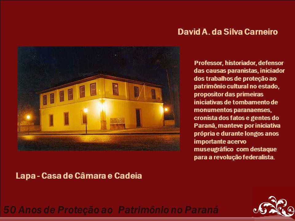 50 Anos de Proteção ao Patrimônio no Paraná Professor, historiador, defensor das causas paranistas, iniciador dos trabalhos de proteção ao patrimônio