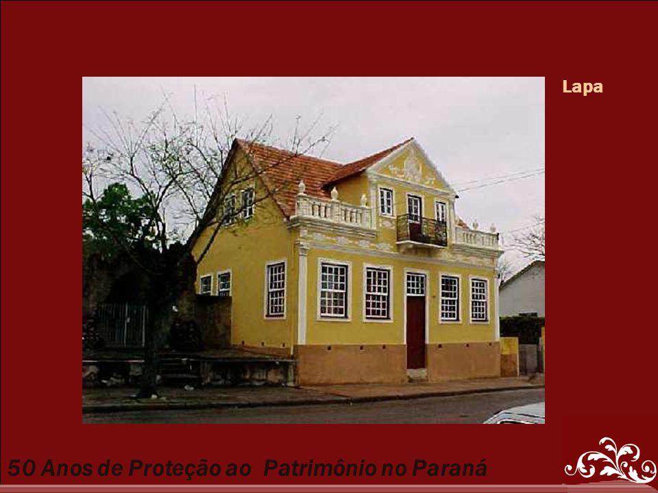 50 Anos de Proteção ao Patrimônio no Paraná Lapa