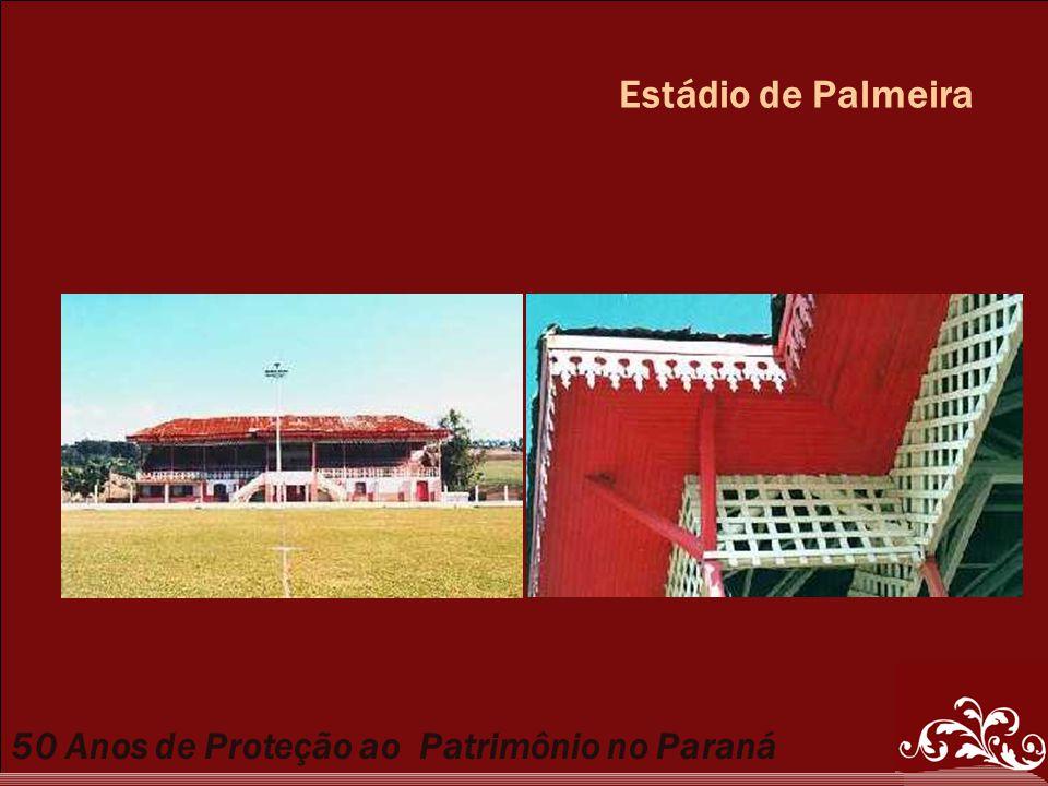 50 Anos de Proteção ao Patrimônio no Paraná Estádio de Palmeira