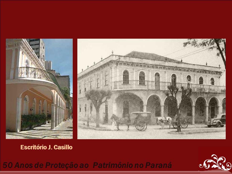 50 Anos de Proteção ao Patrimônio no Paraná Escritório J. Casillo