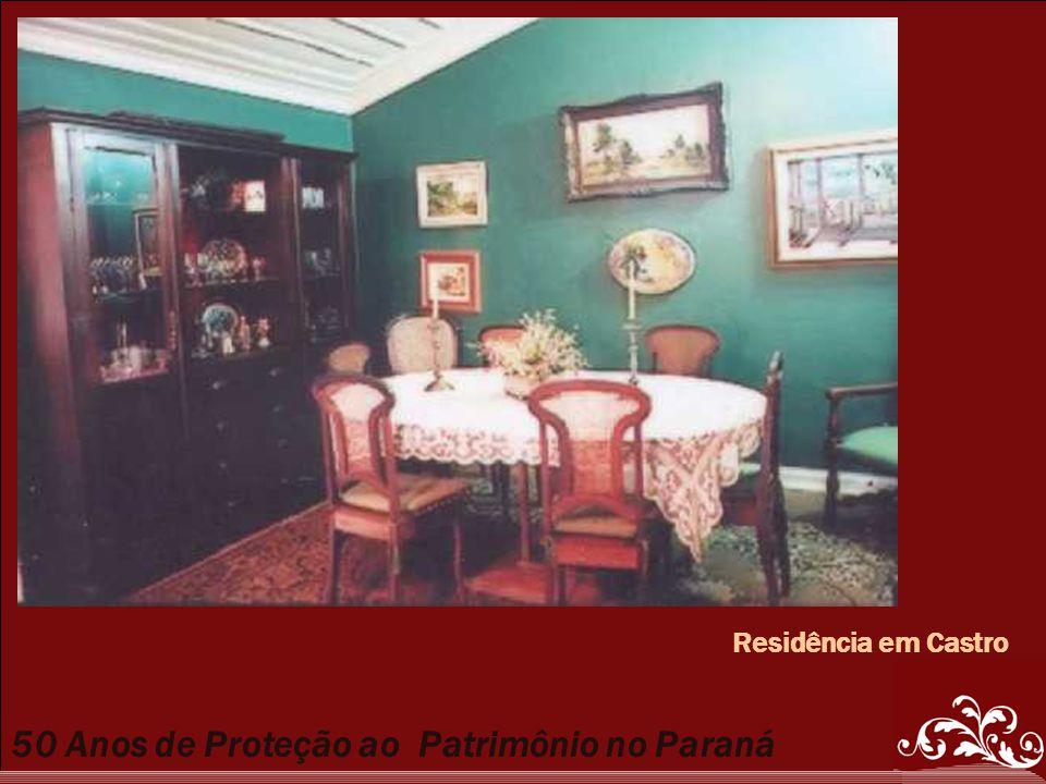 50 Anos de Proteção ao Patrimônio no Paraná Residência em Castro