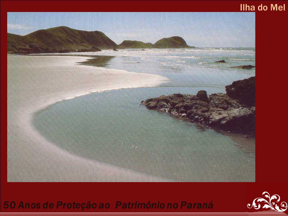 50 Anos de Proteção ao Patrimônio no Paraná Ilha do Mel
