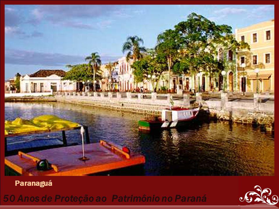50 Anos de Proteção ao Patrimônio no Paraná Paranaguá