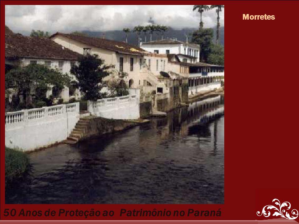 50 Anos de Proteção ao Patrimônio no Paraná Morretes