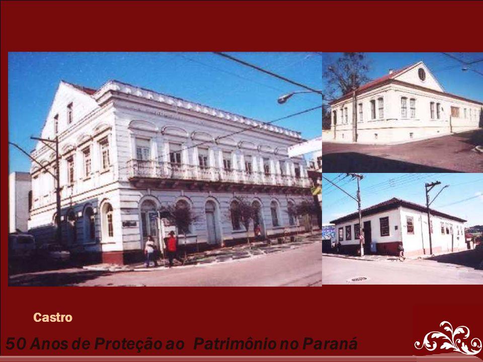 50 Anos de Proteção ao Patrimônio no Paraná Castro