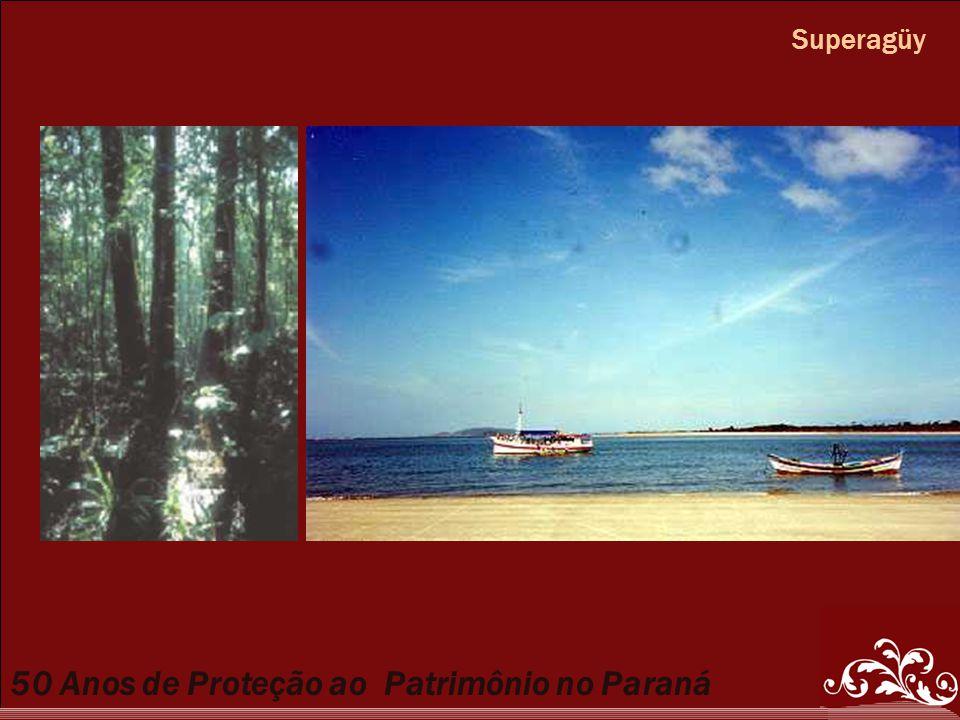 50 Anos de Proteção ao Patrimônio no Paraná Superagüy