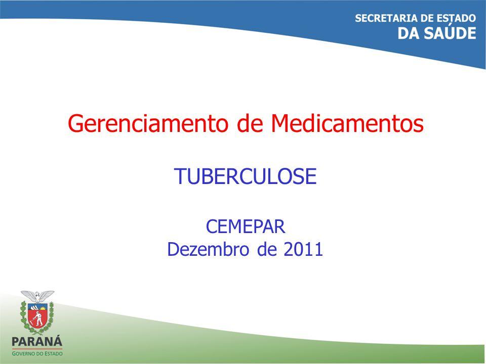 Gerenciamento de Medicamentos TUBERCULOSE CEMEPAR Dezembro de 2011