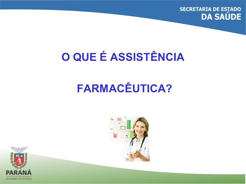 O QUE É ASSISTÊNCIA FARMACÊUTICA?