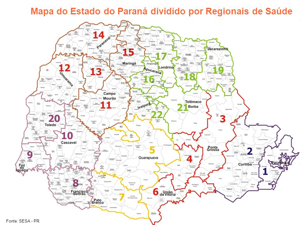 Mapa do Estado do Paraná dividido por Regionais de Saúde Fonte: SESA - PR