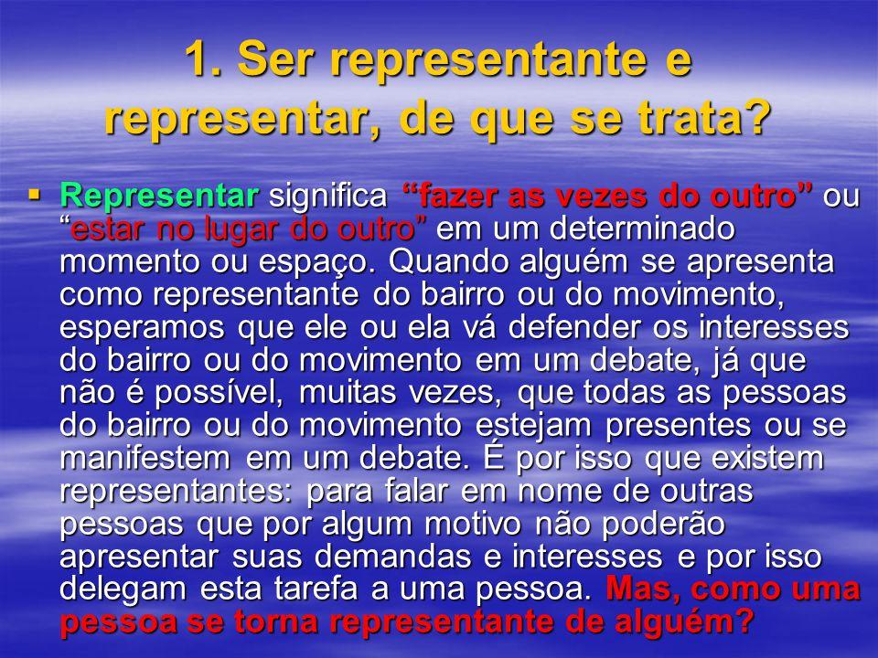 1.Ser representante e representar, de que se trata.