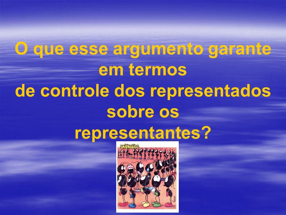 O que esse argumento garante em termos de controle dos representados sobre os representantes?