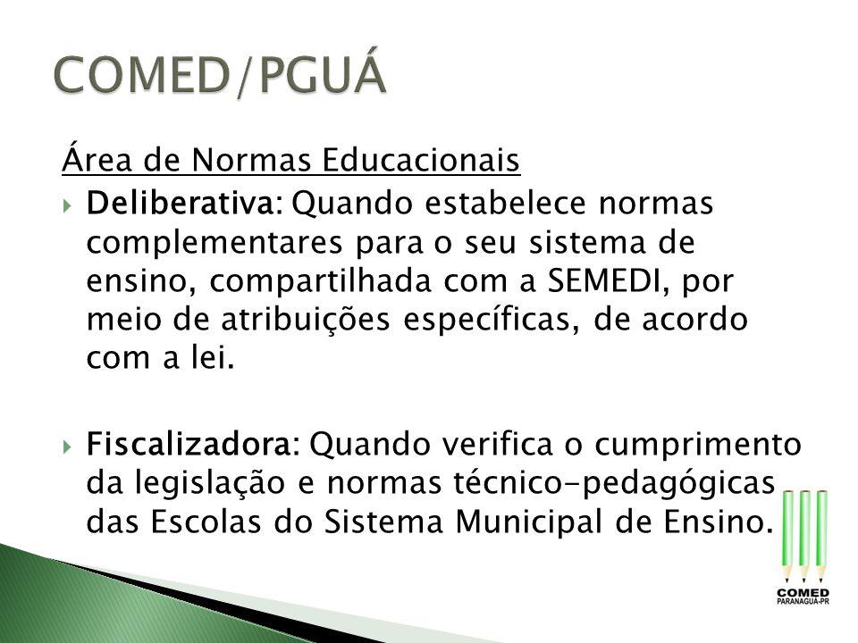Área de Normas Educacionais Deliberativa: Quando estabelece normas complementares para o seu sistema de ensino, compartilhada com a SEMEDI, por meio d