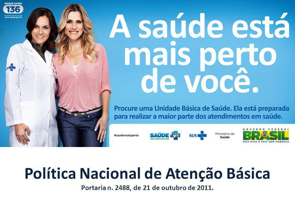 Política Nacional de Atenção Básica Portaria n.2488, de 21 de outubro de 2011.
