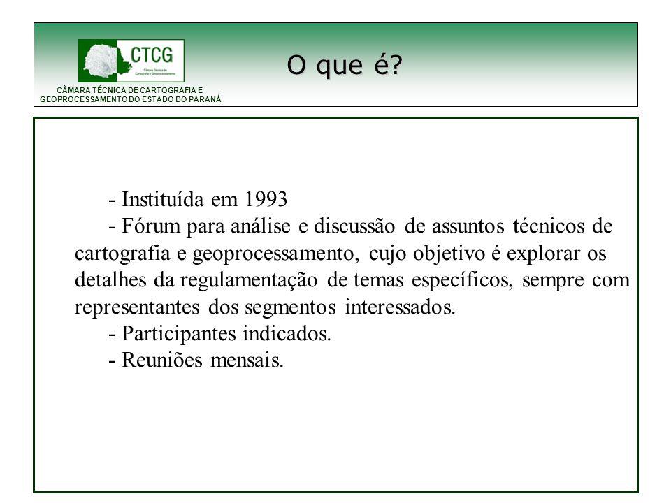 CÂMARA TÉCNICA DE CARTOGRAFIA E GEOPROCESSAMENTO DO ESTADO DO PARANÁ Secretarias estaduais: Sedu, Sepl, Seed, Seab, Sesp...