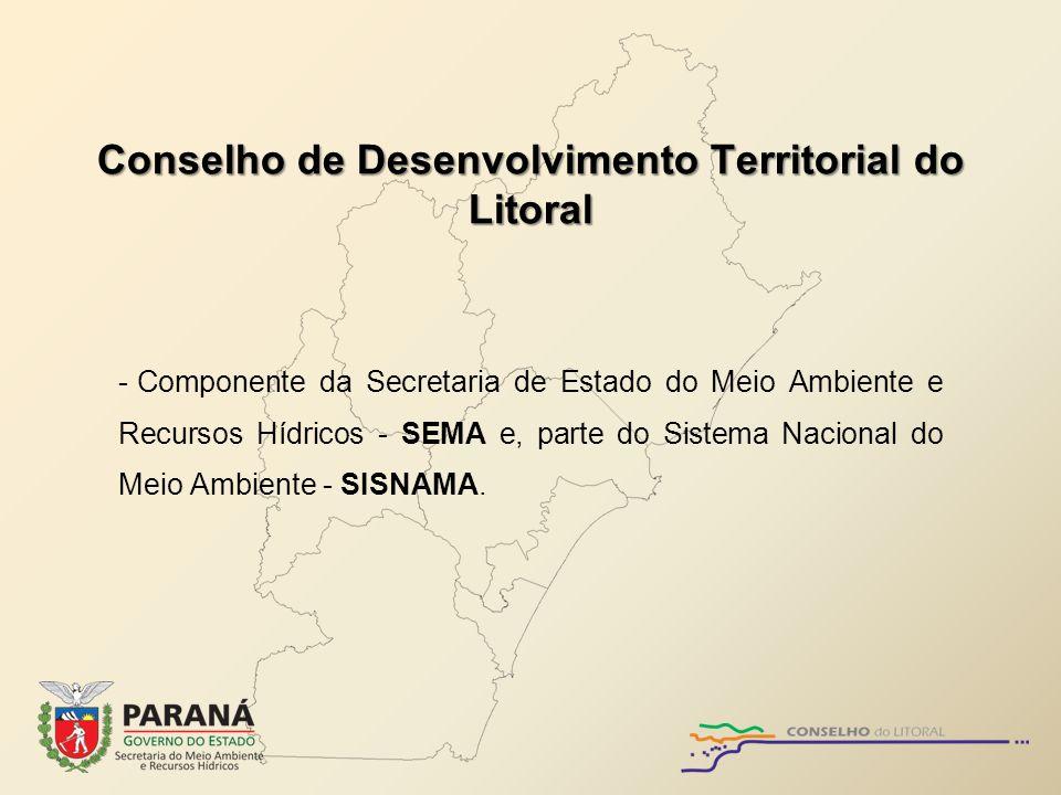 Conselho de Desenvolvimento Territorial do Litoral Paranaense – COLIT Instituído em 1984, pelo Decreto n° 4.605, de 26 de dezembro e posteriores alterações, é presidido pelo Secretário de Estado do Meio Ambiente e Recursos Hídricos e é composto atualmente por 25 representantes, sendo 20 natos (9 Secretários de Estado, 7 Prefeitos), PGE, APPA, ITCG, Coordenador da Microrregião do Litoral, além de 5 membros indicados (CEM, CREA, ONG, ASCOM- LITORAL, SINDI/SEAB), estes eleitos por dois anos.