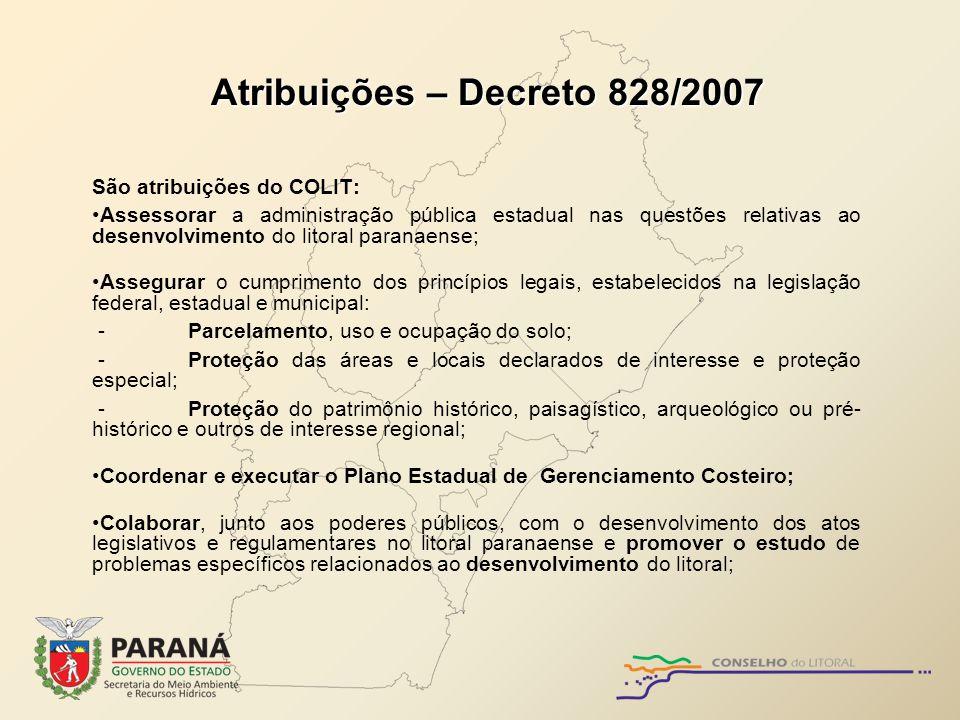 São atribuições do COLIT: Assessorar a administração pública estadual nas questões relativas ao desenvolvimento do litoral paranaense; Assegurar o cum
