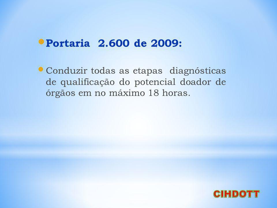 Portaria 2.600 de 2009 : Notificar a CNCDO 100% dos casos de ocorrências de diagnóstico de ME, mesmo nos casos de não doador; Entrevistar, em 100% desses casos, os familiares do paciente falecido, oferecendo a possibilidade de doação de órgãos, excetuando-se as contra- indicações médicas, definidas pela CNCDO.