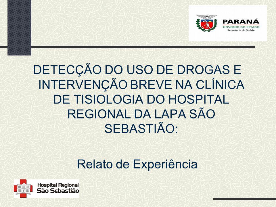 DEPARTAMENTO DE FARMACOLOGIA/UFPR e HOSPITAL REGIONAL DA LAPA SÃO SEBASTIÃO/SESA