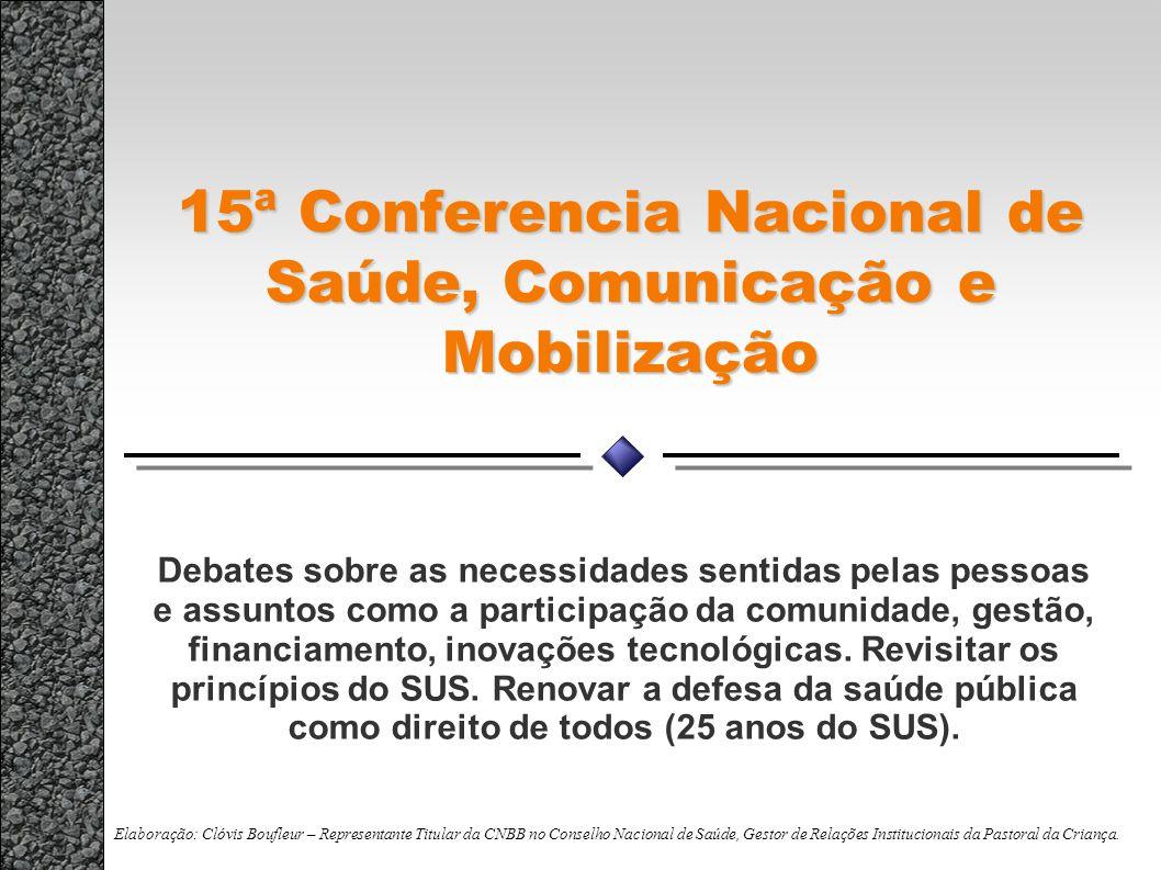 15ª Conferencia Nacional de Saúde, Comunicação e Mobilização Debates sobre as necessidades sentidas pelas pessoas e assuntos como a participação da co