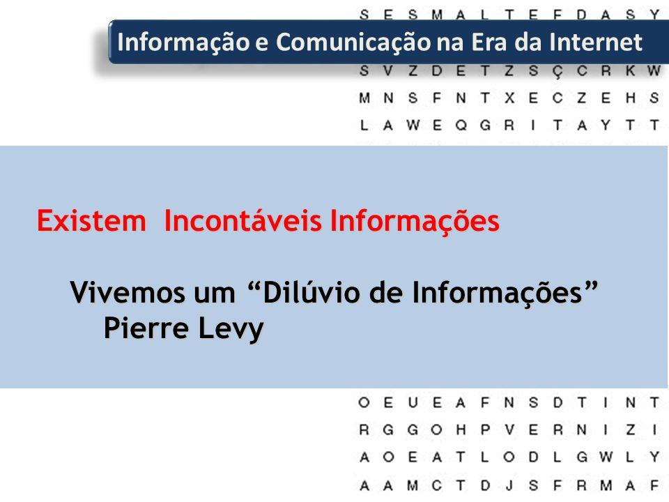 Existem Incontáveis Informações Vivemos um Dilúvio de Informações Pierre Levy