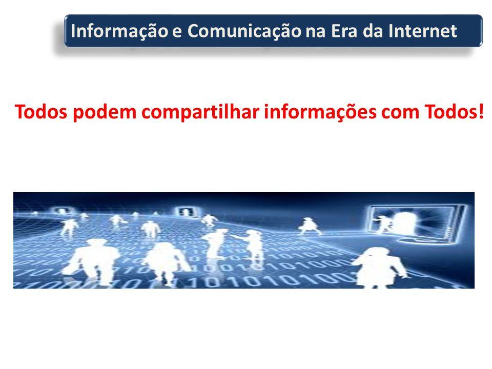 Todos podem compartilhar informações com Todos! Informação e Comunicação na Era da Internet