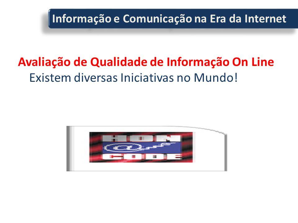 Avaliação de Qualidade de Informação On Line Existem diversas Iniciativas no Mundo.