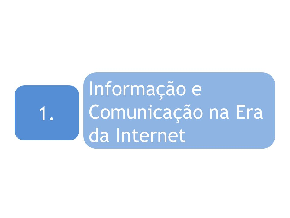 Informação e Comunicação na Era da Internet