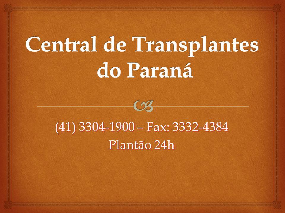 (41) 3304-1900 – Fax: 3332-4384 Plantão 24h