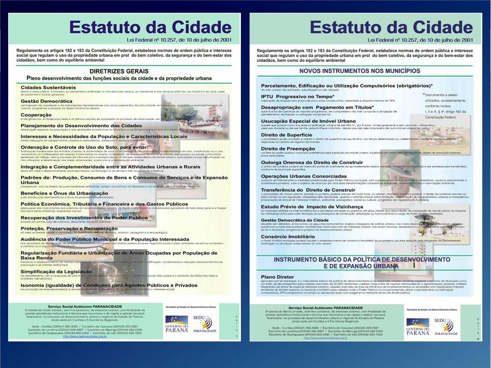 344 municípios (86%) – PDMs concluídos, com todas as leis* vigentes 30 municípios (8%) – PDMs concluídos, com parte das leis* vigentes 16 municípios (4%) – PDMs em elaboração 9 municípios (2%) sem PDMs (convênios assinados com o Estado do Paraná em 23/09/2013) situação em, 14/11/2013 O Perfil dos Municípios Brasileiros – MUNIC 2012 (IBGE) identifica o Paraná como a unidade federativa com a maior % de municípios com PDMs *7 Leis (mínimo): PDM; Perímetro Urbano; Parcelamento do Solo; Sistema Viário; Uso e Ocupação do Solo; Código de Obras e Código de Posturas + leis para regulamentação de instrumentos do Estatuto da Cidade PLANOS DIRETORES MUNICIPAIS – NÚMEROS